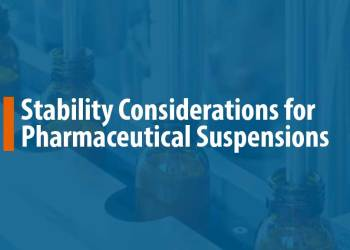Featured image for stability considerations for pharmaceutical suspensions