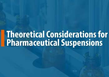 Featured image for Theoretical Considerations for Pharmaceutical Suspensions
