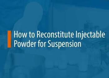 Featured image for How to Reconstitute Injectable Powder for Suspension [Step-By-Step Guide]