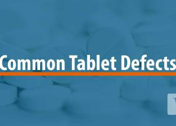Featured image for Common Tablet defects: Causes and Remedies