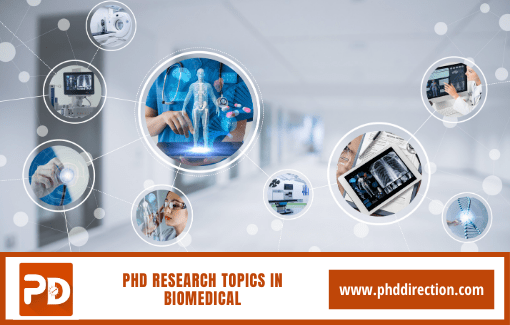 Choosing best PhD Research Topics in Biomedical engineering projects