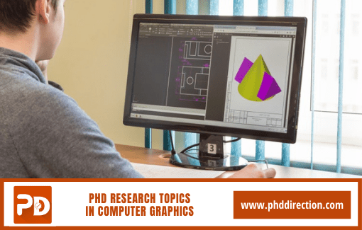 Latest Interesting PhD Research Topics in Computer Graphics field