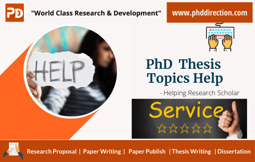 Best PhD Thesis Topics Help Online for Research Scholars