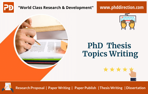 Best PhD Thesis Topics Writing for research scholars