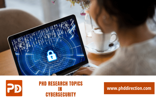 Latest PhD Research Topics in Cybersecurity