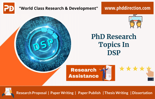 Innovative PhD Research Topics in DSP Projects