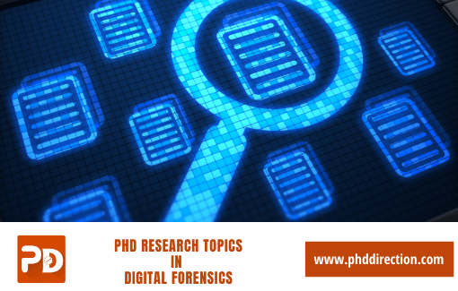Innovative PhD Research Topics in Digital Forensics