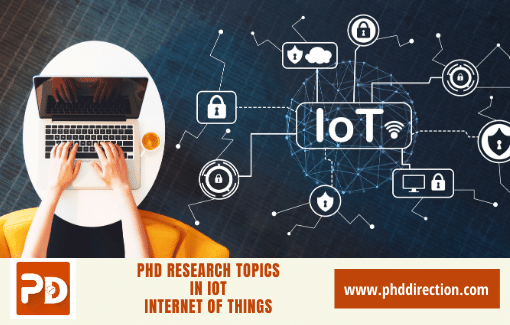 Innovative PhD Research Topics in IoT Internet of Things