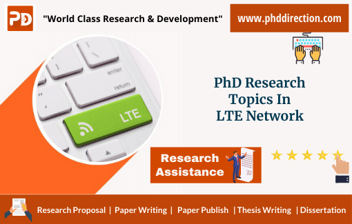 Innovative PhD Research Topics in LTE Network
