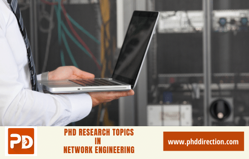 Innovative PhD Research Topics in Network Engineering