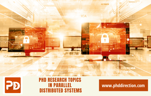 Trending Top 10 PhD Research Topics in Parallel Distributed Systems