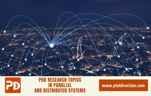 Innovative PhD Research Topics in Parallel and Distributed Systems