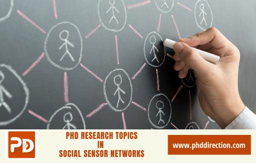 Innovative PhD Research Topics in Social Sensor Networks
