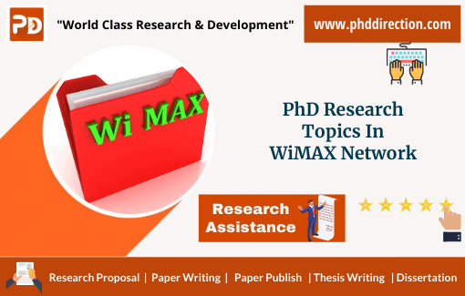 Innovative PhD Research Topics in WiMAX Network