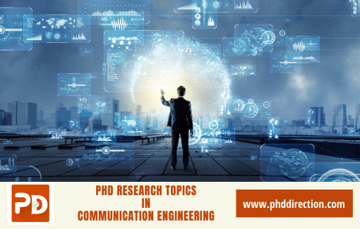 PhD Research Topics in Communication Engineering Online