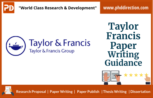 Taylor Francis Paper Writing Guidance for research scholar