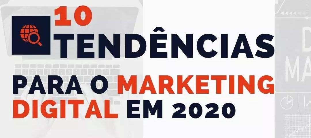 Tendências do Marketing Digital para 2020
