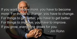 jim-rohn-quotes-if you want to have more