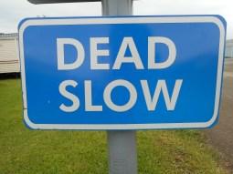 Dead Slow