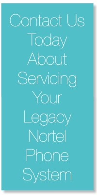 Contact us today about servicing your legacy nortel phone system