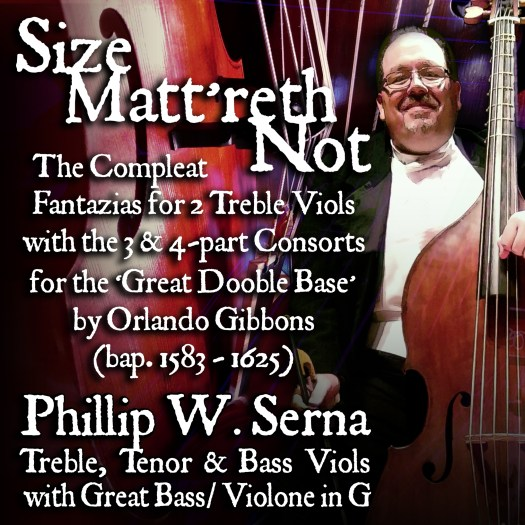 Size Matt'reth Not - The Compleat Fantazias for 2 Treble Viols & the 3 & 4-part Consorts for the 'Great Dooble Base' by Orlando Gibbons (bap.1583-1625)