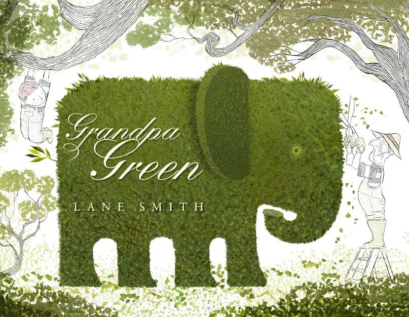 Lane Smith, Grandpa Green (2011): cover