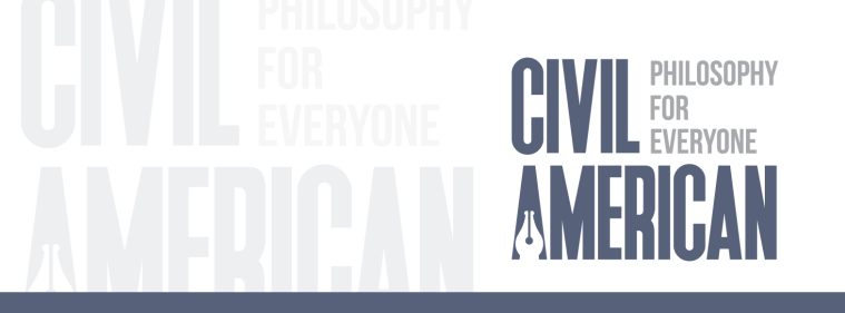 Logo for 'Civil American,' featuring the tag line: 'Philosophy for Everyone.'