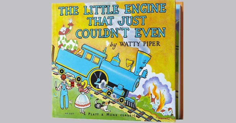 A book cover for 'The Little Engine that Could,' which reads 'The Little Engine that Just Couldn't Even.'