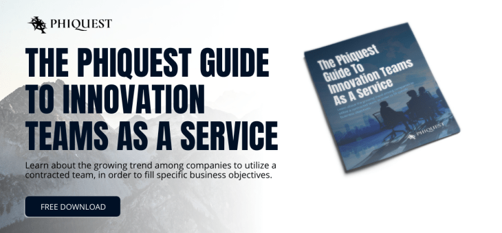 The Phiquest Guide To Innovation Teams As A Service