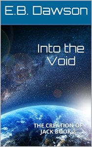Book Cover: Into the Void (The Creation of Jack Book 2)