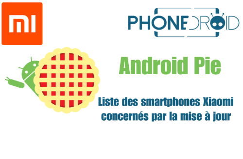 Xiaomi Android 9 Pie : liste des smartphones concernés