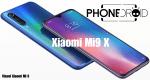 Xiaomi Mi9 X : vous fera-t-il oublier le Redmi Note 7 Pro?