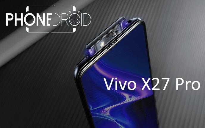 Vivo X27 Pro : un écran géant!