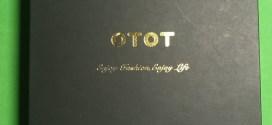 OTOT S8 :#Unboxing et premières impressions