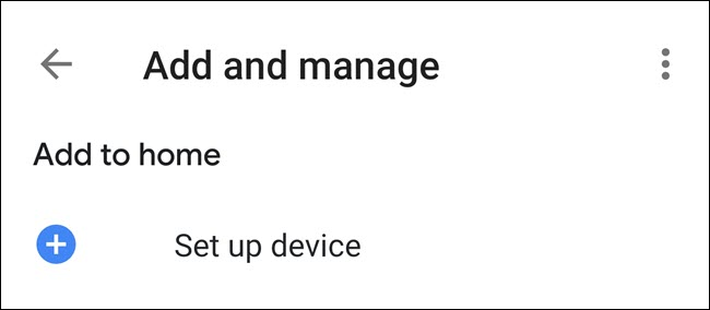 "The ""Set up device"" option in the Google Home app."