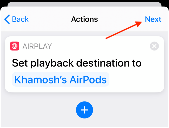 Tap next after selecting your AirPods in Automation