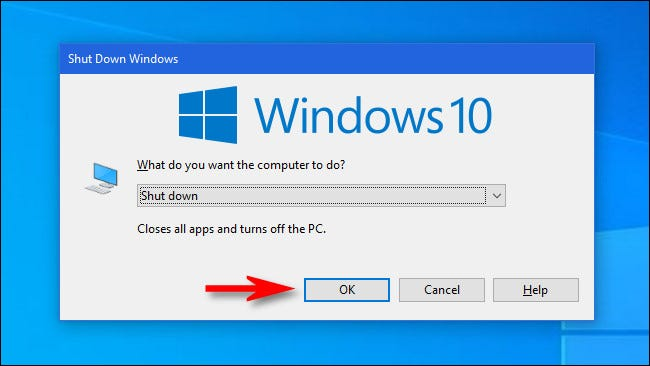 """With all windows closed or minimized, press Alt+F4, then click """"OK."""""""