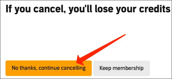 "Click the orange ""No Thanks, Continue Canceling"" button."