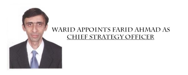 Warid Appoints Farid Ahmad as Chief Strategy Officer