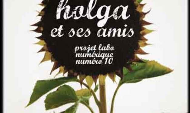 Projet numéro 10 : Holga et ses amis