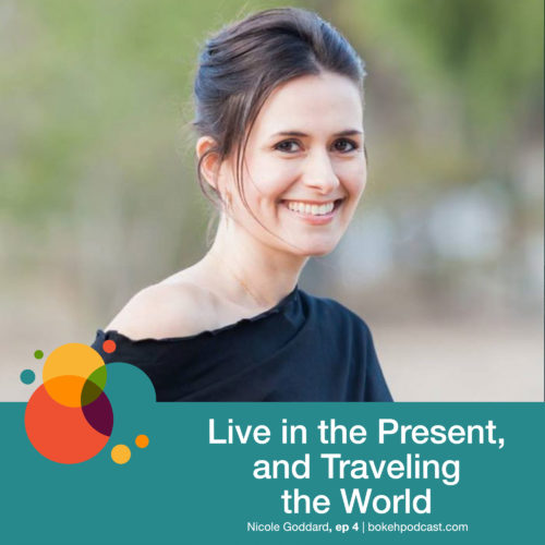 Episode 4: Live in the Present, and Travel the World – Nicole Goddard
