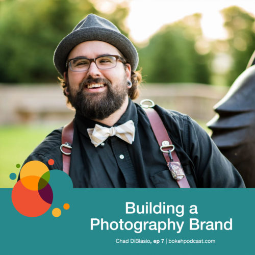 Episode 7: Building a Photography Brand – Chad DiBlasio