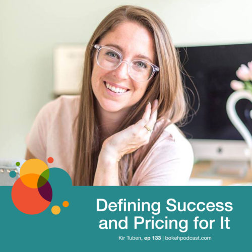 Episode 133: Defining Success & Pricing for It – Kir Tuben