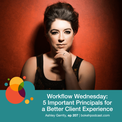 Episode 207: Workflow Wednesday: 5 Important Principles for a Better Client Experience – Ashley Gerrity, Nathan, & Haylee