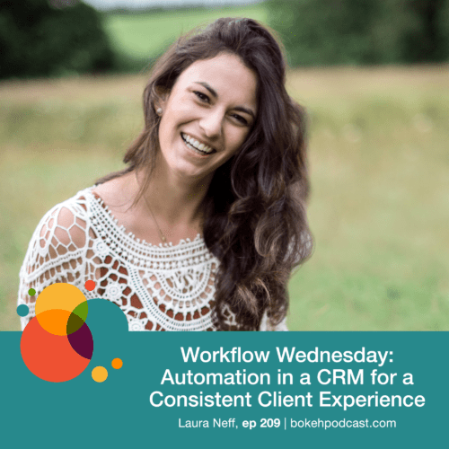 Episode 209: Workflow Wednesday: Automation in a CRM for a Consistent Client Experience – Laura Neff, Nathan, Haylee, Heather, & Rich