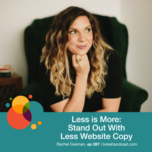 Episode 287: Less is More: Stand Out With Less Website Copy – Rachel Greiman