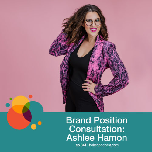 Episode 341: Brand Position Consultation – Ashlee Hamon
