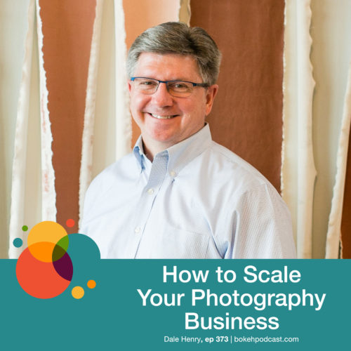 Episode 373: How to Scale Your Photography Business – Dale Henry