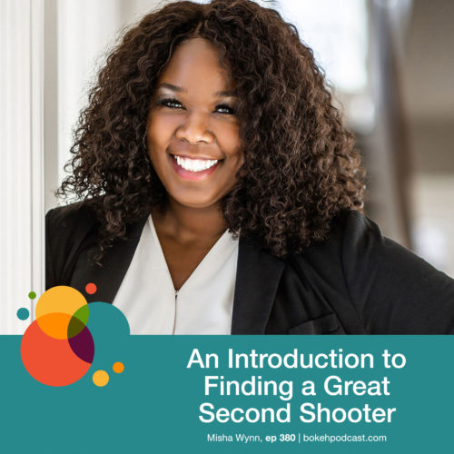 Episode 380: An Introduction to Finding a Great Second Shooter – Misha Wynn