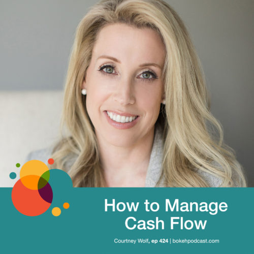 Episode 424: How to Manage Cash Flow – Courtney Wolf